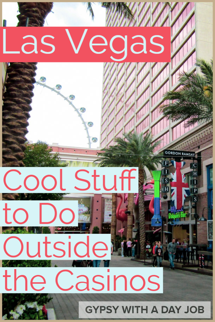 Las Vegas 101! A Definitive List of Things to Do in Vegas Besides Gamble.