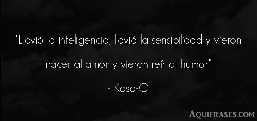 Frase De Amor De Kase O Llovió La Inteligencia Frases De
