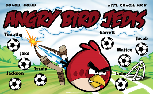Angry Bird Jedis Soccer sports team banner, made in the USA and shipped fast by Banners USA. http://www.bannersusa.com/