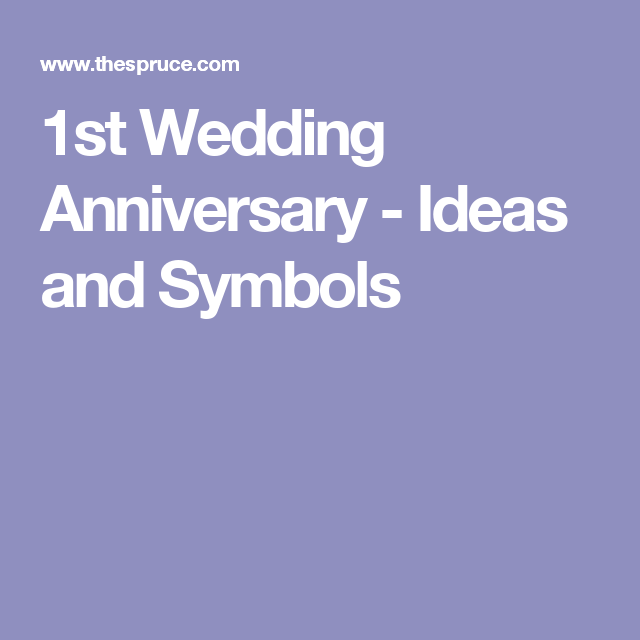 How To Celebrate Your 1st Wedding Anniversary Pinterest Wedding