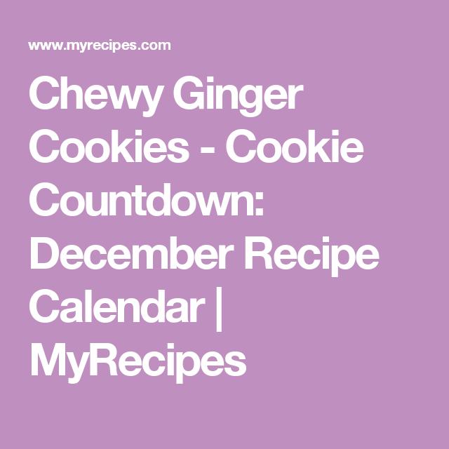 Chewy Ginger Cookies - Cookie Countdown: December Recipe Calendar | MyRecipes