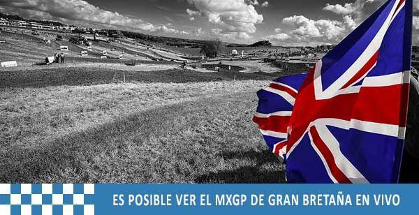 PODREMOS VER EL MXGP DE GRAN BRETAÑA IN LIVE