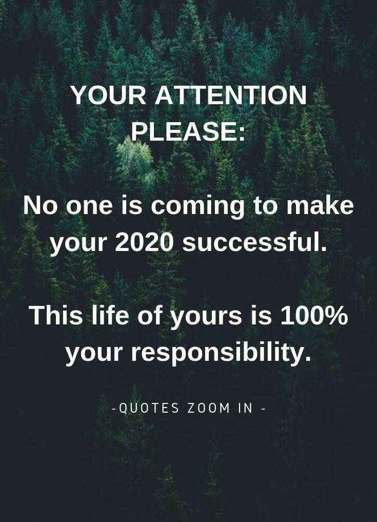 2020 year goals quotes. YOUR ATTENTION PLEASE No one is