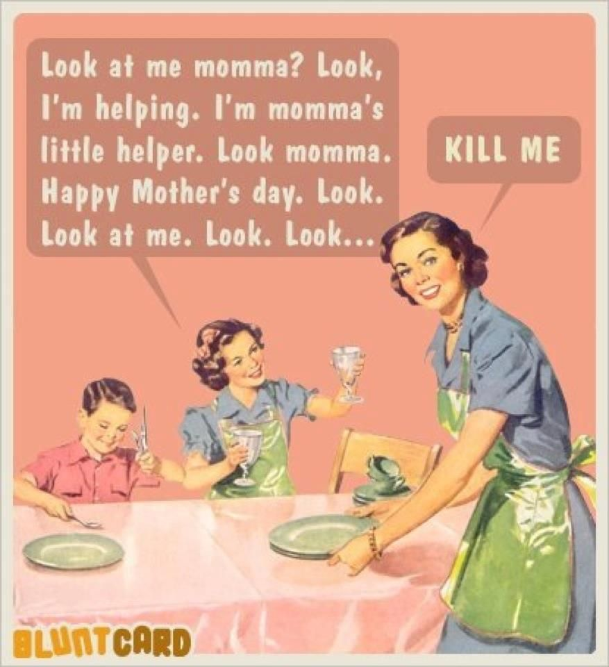 Funny Meme For Mothers Day : Mothers day humor hee yes kill me with