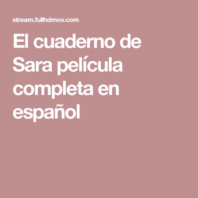 El Cuaderno De Sara Película Completa En Español