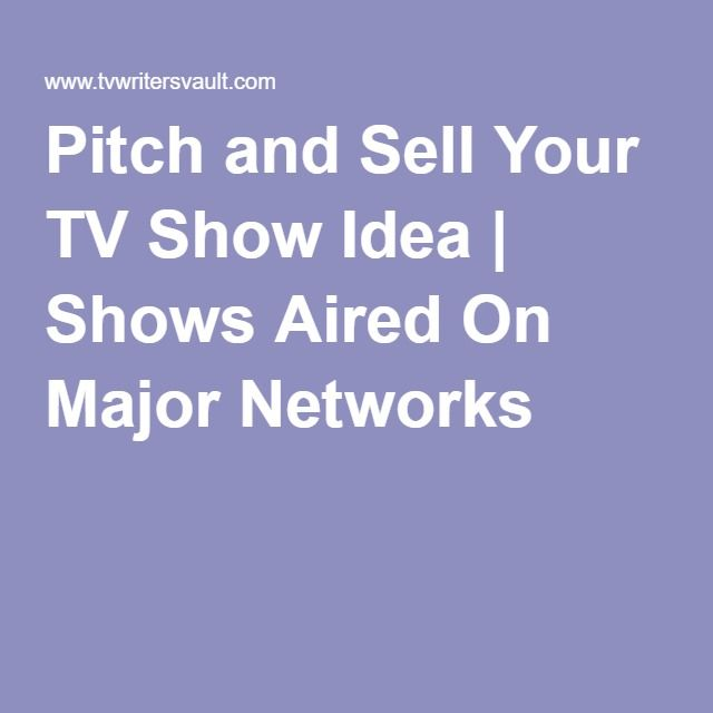 Pitch And Sell Your TV Show Idea
