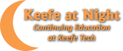 Keefe at Night - MetroWest Continuing Education: 750 Winter St.  Framingham, MA 01702  508-935-0202  Email: info@keefeatnight.org  Catalog: http://keefeatnight.org/wp-content/uploads/2016/02/2017-Catalog-Complete.pdf    Tuesday and Thursday 6-9pm (18:00-21:00)            Tuition $275