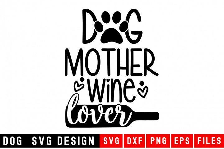 Download Dog svg|Dog Mother Wine Lover SVG|Animal and pet SVG ...