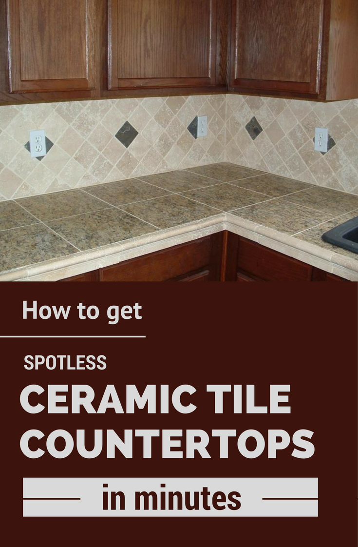 How To Get Spotless Ceramic Tile Countertops In Minutes