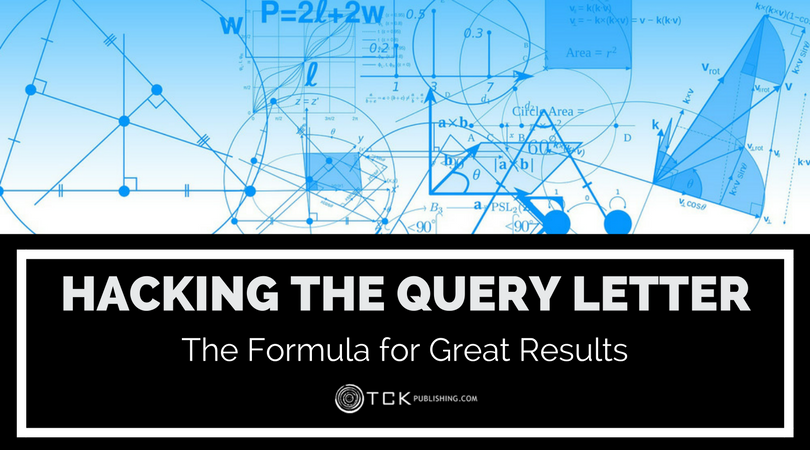 Hacking The Query Letter The Formula For Great Results