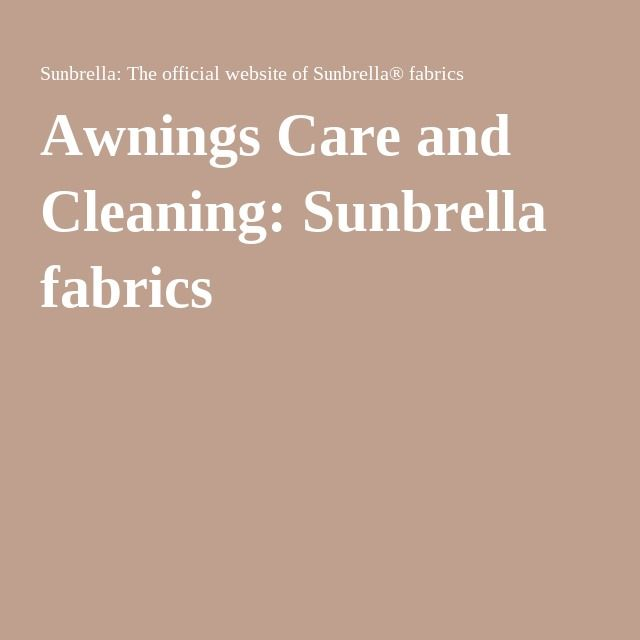 Awnings Care And Cleaning Sunbrella Fabrics