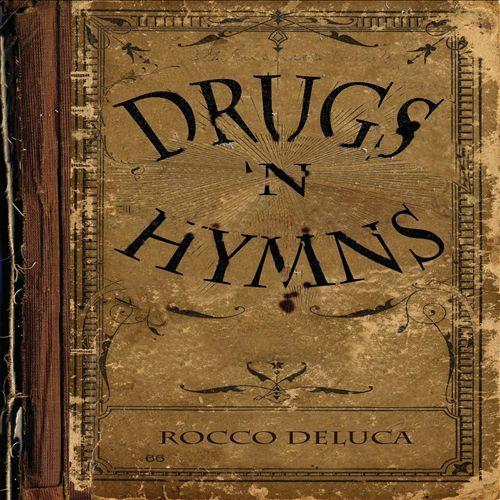 Rocco Deluca & Rocco Deluca & the Burden - Drugs 'N Hymns