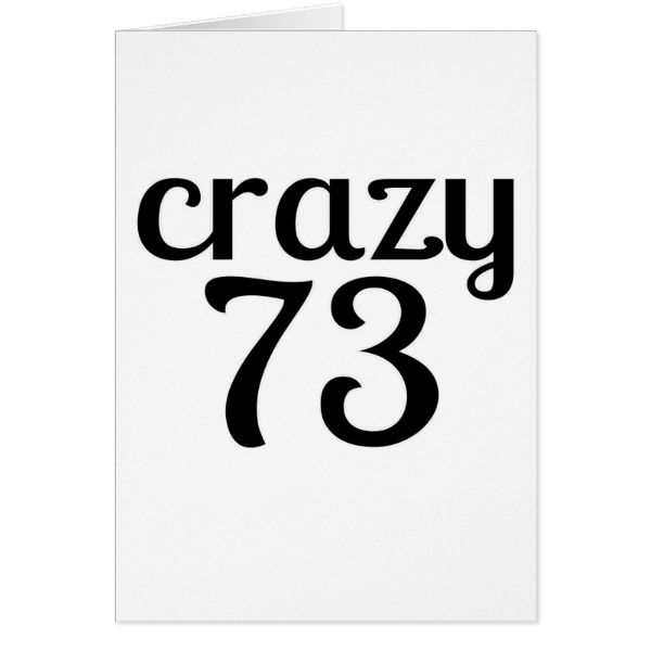 Crazy 73 Birthday Designs Card Cards Happybirthday