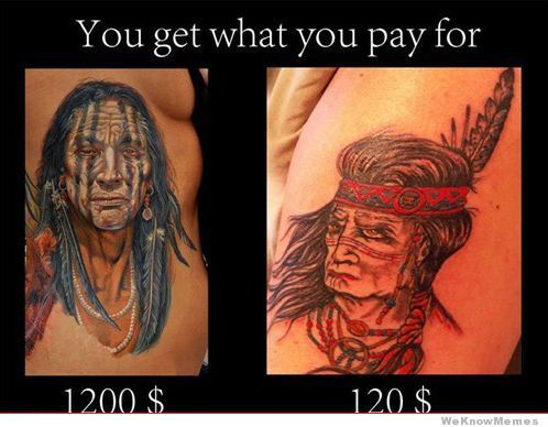 You Get What You Pay For Tattoo Edition With Images Tattoos