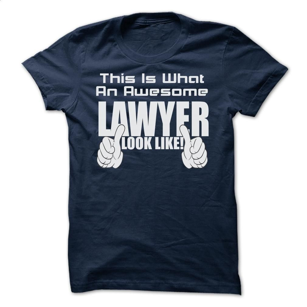THIS IS WHAT AN AWESOME Lawyer LOOK LIKE LIMITED EDIT T Shirts, Hoodies,  Sweatshirts