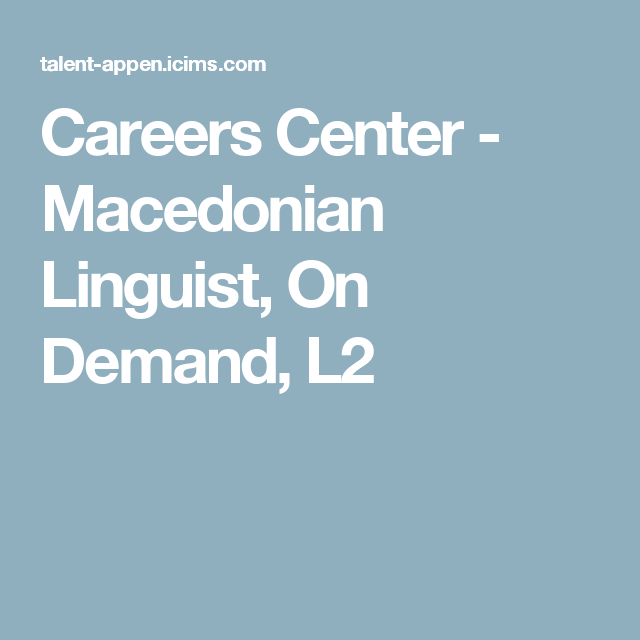 Careers Center Macedonian Linguist On Demand L2 Macedonian Linguistics Career