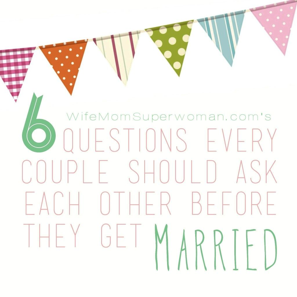 Please Re-pin!! 6 Q's Couples Should Ask Each Other Before
