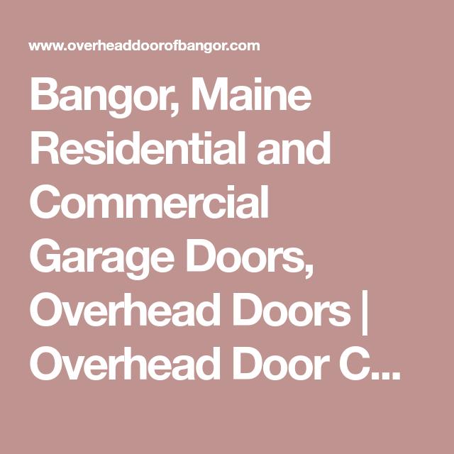 Genial Bangor, Maine Residential And Commercial Garage Doors, Overhead Doors | Overhead  Door Company Of