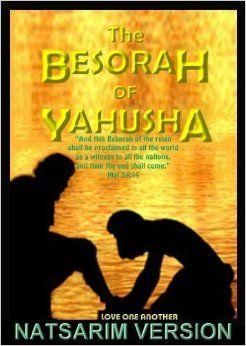 Besorah Of Yahusha Natsarim Version: Lew White, Yahusha