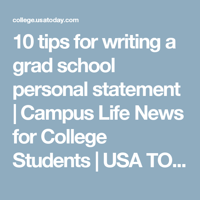 Tips For Writing A Grad School Personal Statement  Statement Of   Tips For Writing A Grad School Personal Statement  Campus Life News For  College Students  Usa Today College