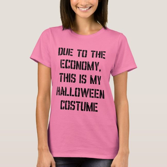 Due to the Economy This is My Halloween Costume TShirt