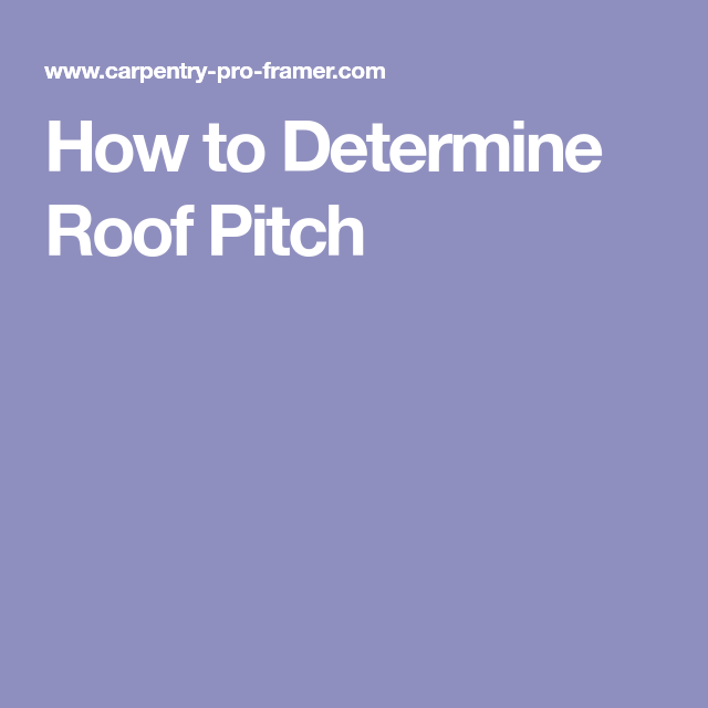 Best How To Determine Roof Pitch Pitched Roof Roof Pitch 400 x 300