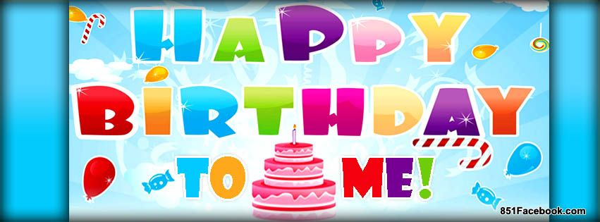 Pics For > Happy Birthday To Me Cover Photos For Facebook ...