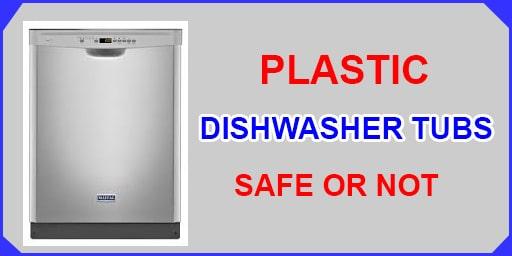 Plastic Dishwasher Tubs Safe Or Not December Updated Nooriguide Dishwasher Tub Washing Dishes