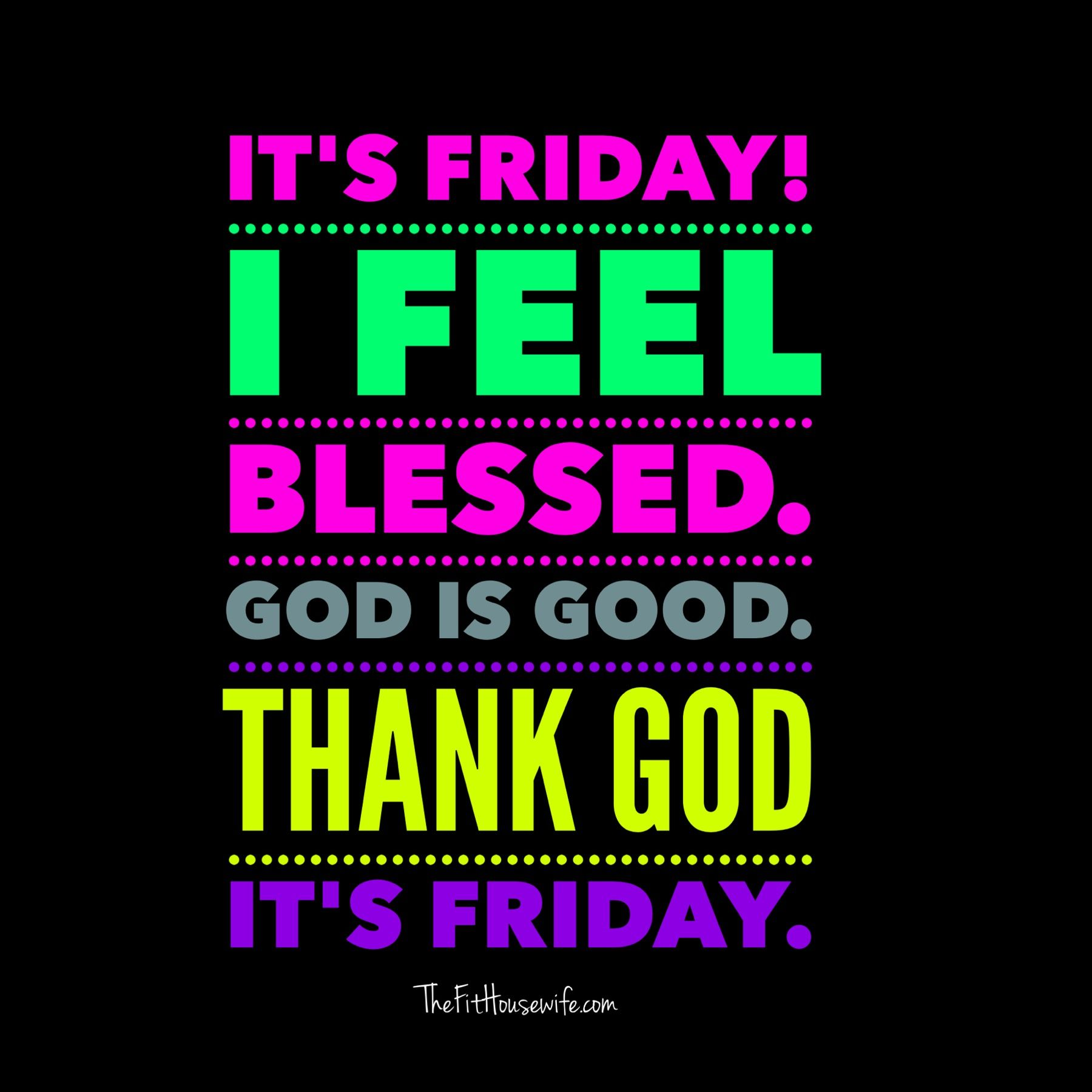 Thank God Its Friday Friday Thank God God Friday