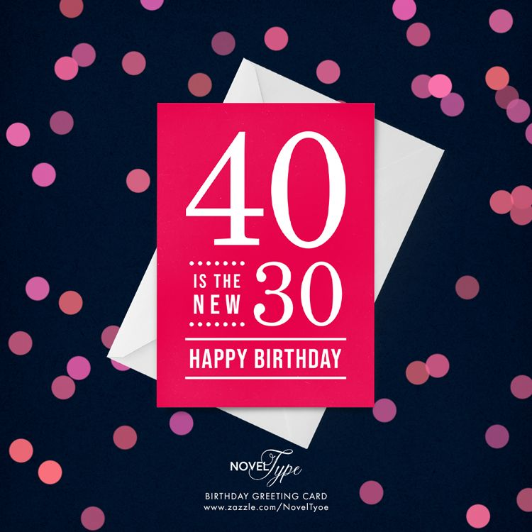 40th birthday editable color 40 is the new 30 card