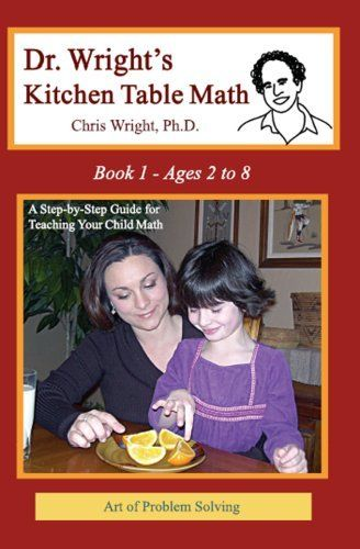 Dr Wright S Kitchen Table Math Book 1 By Chris Wright Http Www Amazon Com Dp 1934124036 Ref Cm Sw R Pi Dp Bzkyqb15qb2fw Math Books Dr Wright Math For Kids