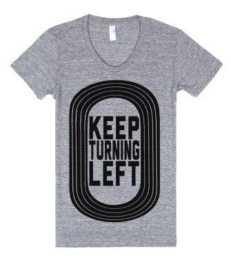 Keep Turning Left (Juniors)-Female Athletic Grey T-Shirt from Skreened. #track #left #trackislife #nascar #love #truee #keepturningleft #turn.