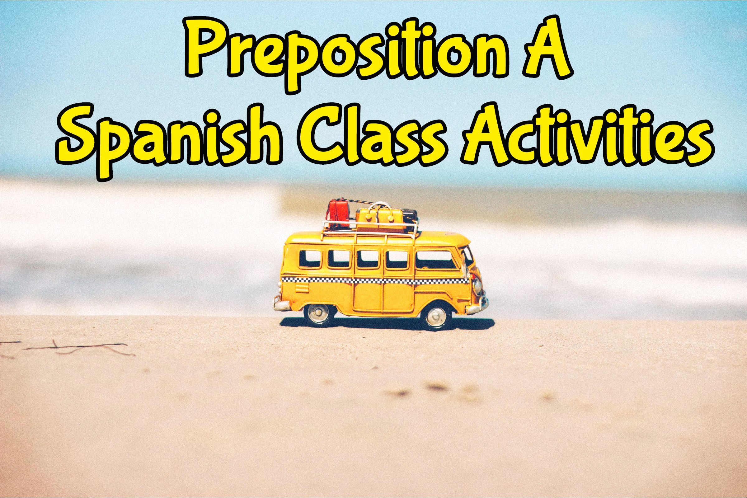 Preposition A Spanish Class Activities With Images