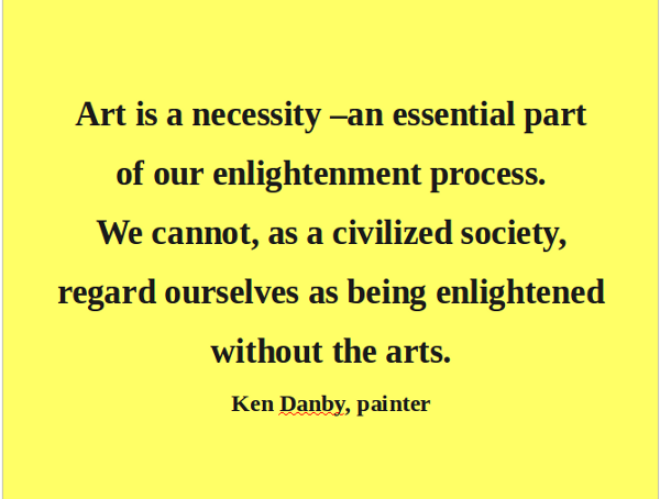 Art Advocacy Arts Education Quotes Artful Quotes Ken Danby Day