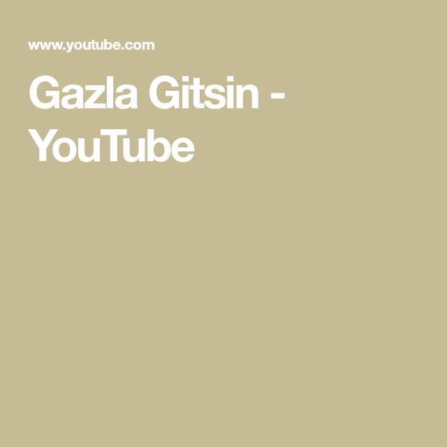 Gazla Gitsin Youtube In 2020 Youtube Playlist Make It Yourself