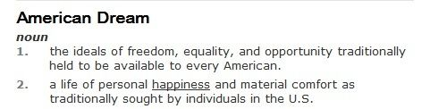a definition of the american dream courtesy of dictionary com a definition of the american dream courtesy of dictionary com