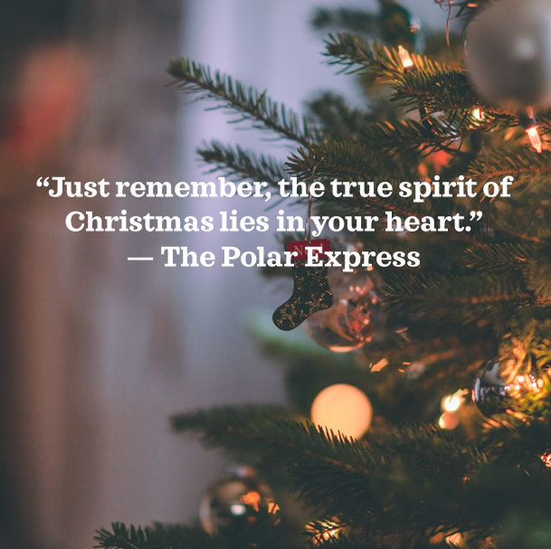 Just Remember The True Spirit Of Christmas Lies In Your Heart The Polar Express Christmas Spirit Spiritual Quotes Motivational Words