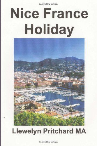 Nice France Holiday: Talousarvio Lyhyen Tauon Loma (Illustrated Diaries of Llewelyn Pritchard MA) (Volume 7) (Finnish Edition) by Llewelyn Pritchard MA http://www.amazon.com/dp/1495232514/ref=cm_sw_r_pi_dp_cNthub0KNKJ2S