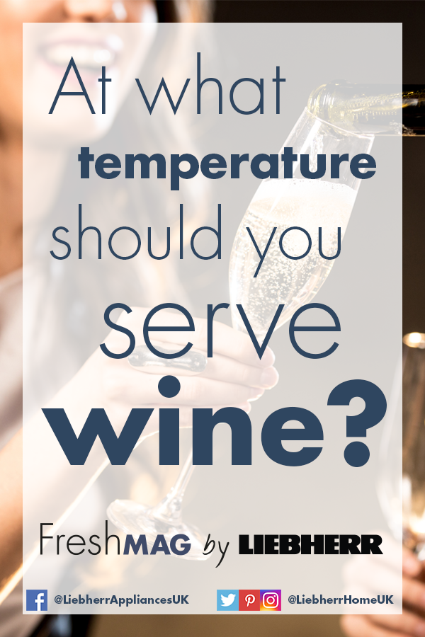 At What Temperature Should You Serve Your Wine Wine Temperature Wine Chiller Wine