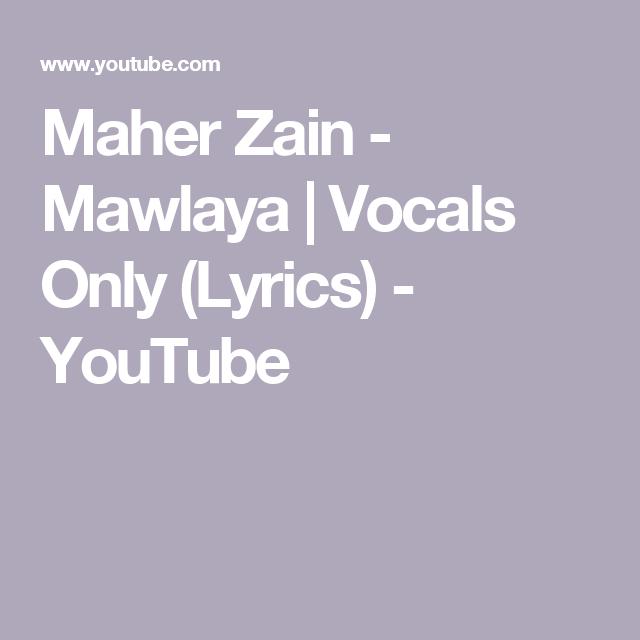 Maher Zain - Mawlaya | Vocals Only (Lyrics) - YouTube