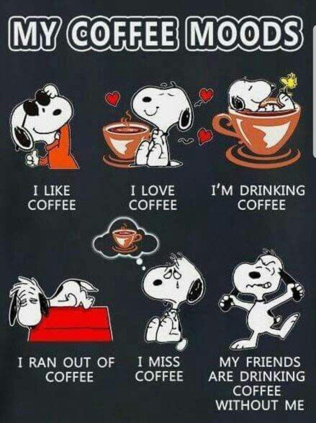 Coffee Moods Peanuts Snoopy Coffee Coffee Humor Coffee Quotes