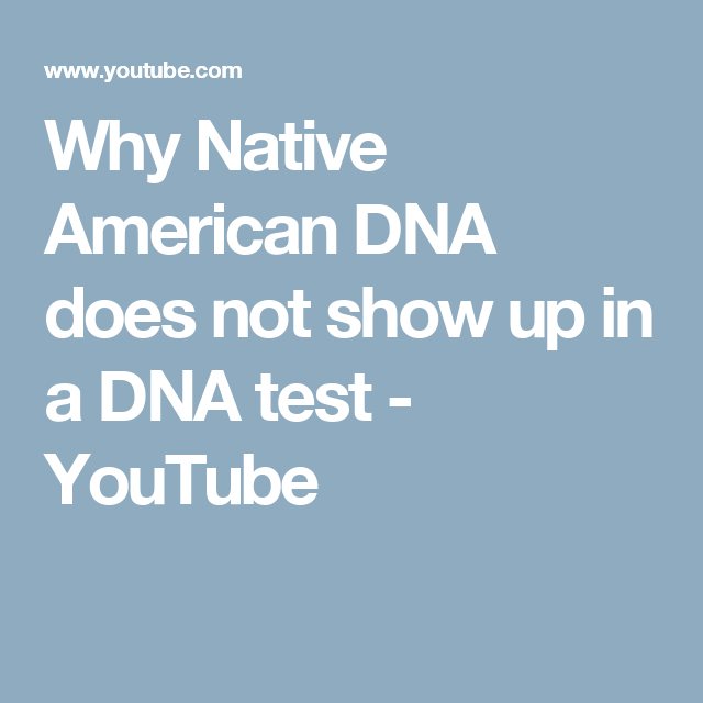 Why Native American DNA does not show up in a DNA test