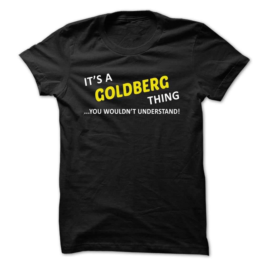 [Top tshirt name meaning] Its a GOLDBERG thing you wouldnt understand  Coupon 20%  Tees and Hoodies available in several colors. Find your name here http://ift.tt/1SleRmG  Tshirt Guys Lady Hodie  TAG YOUR FRIEND SHARE and Get Discount Today Order now before we SELL OUT  Camping 2015 hoodies tshirt patrick a bittman thing you wouldnt understand a goldberg