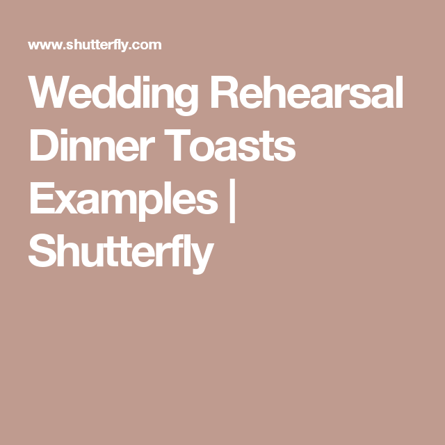 Father Of The Bride Speech Etiquette: Wedding Rehearsal Dinner Toasts Examples
