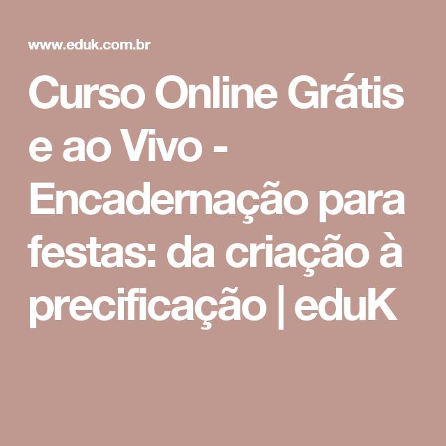Curso Online Grátis e ao Vivo - Encadernação para festas: da criação à precificação    eduK