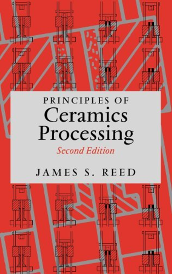 Principles Of Ceramics Processing By James S Reed Wiley Interscience Principles Ceramics Advanced Ceramics