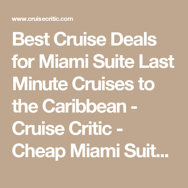 Best Cruise Deals For Miami Suite Last Minute Cruises To The - Cruise deals from miami