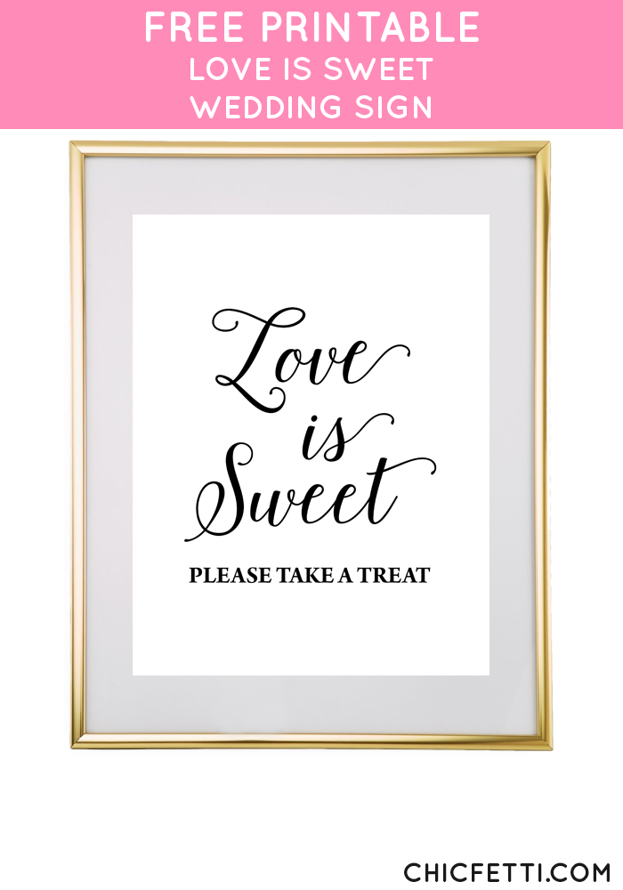 dabb4e61e1f Free Printable Love is Sweet Wedding Sign from  chicfettiwed