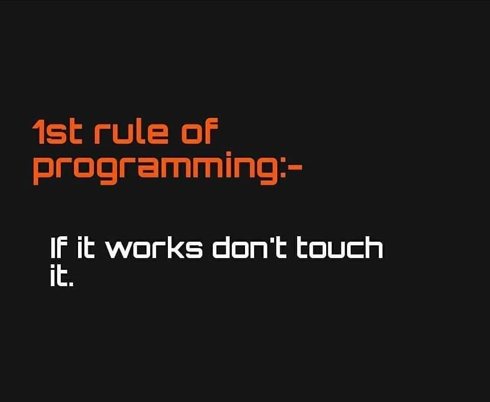 Rule Of Thumb For Programmers Programming Coding Software Developers Webdev Sysadmin Programmers Cs Programmer Humor Programmer Jokes Programming Humor