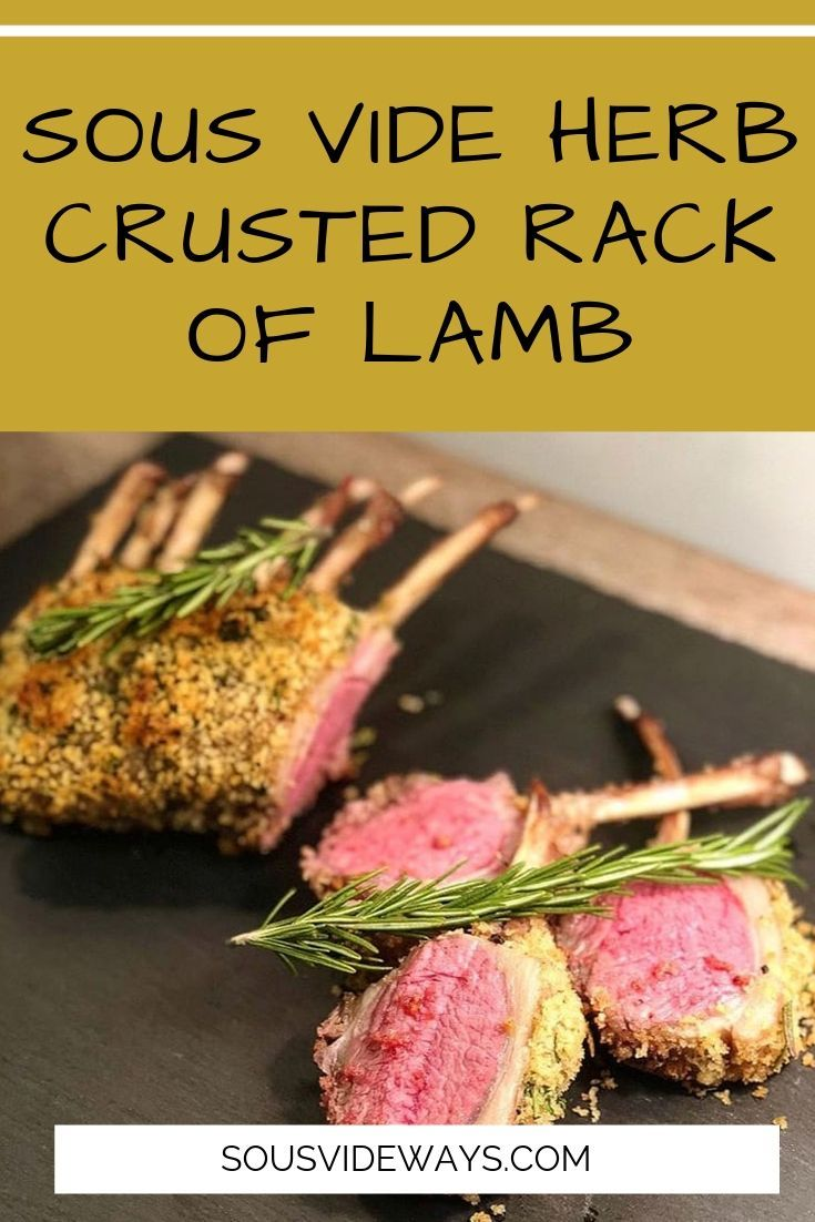 Sous Vide Herb Crusted Rack Of Lamb Recipe Sous Vide Recipes